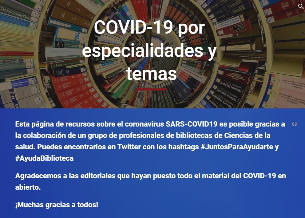 Esta página de recursos sobre el coronavirus SARS-COVID19 es posible gracias                                 a la colaboración de un grupo de profesionales de bibliotecas de Ciencias de la salud.